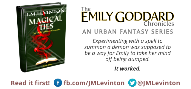 "The Emily Goddard Chronicles, an Urban Fantasy Series, begins with J.M. Levinton's first full-length novel, ""Magical Ties""."
